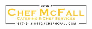 Chef McFall Caterer and Personal Chef Located in Hopkinton MA Serving Metrowest MA into Boston MA